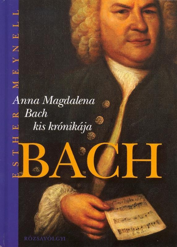 Meynell, Esther - Anna Magdalena Bach kis krónikája