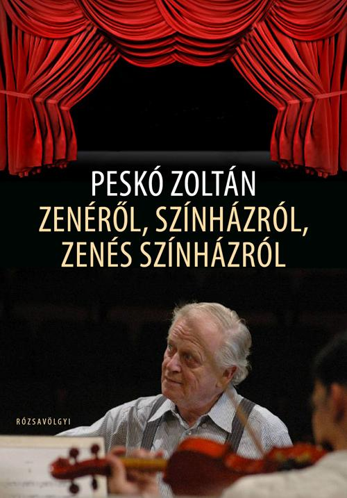 Peskó Zoltán - Zenéről, színházról, zenés színházról