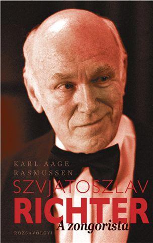 Rasmussen, Karl Aag - Szvjatoszlav Richter - A zongorista