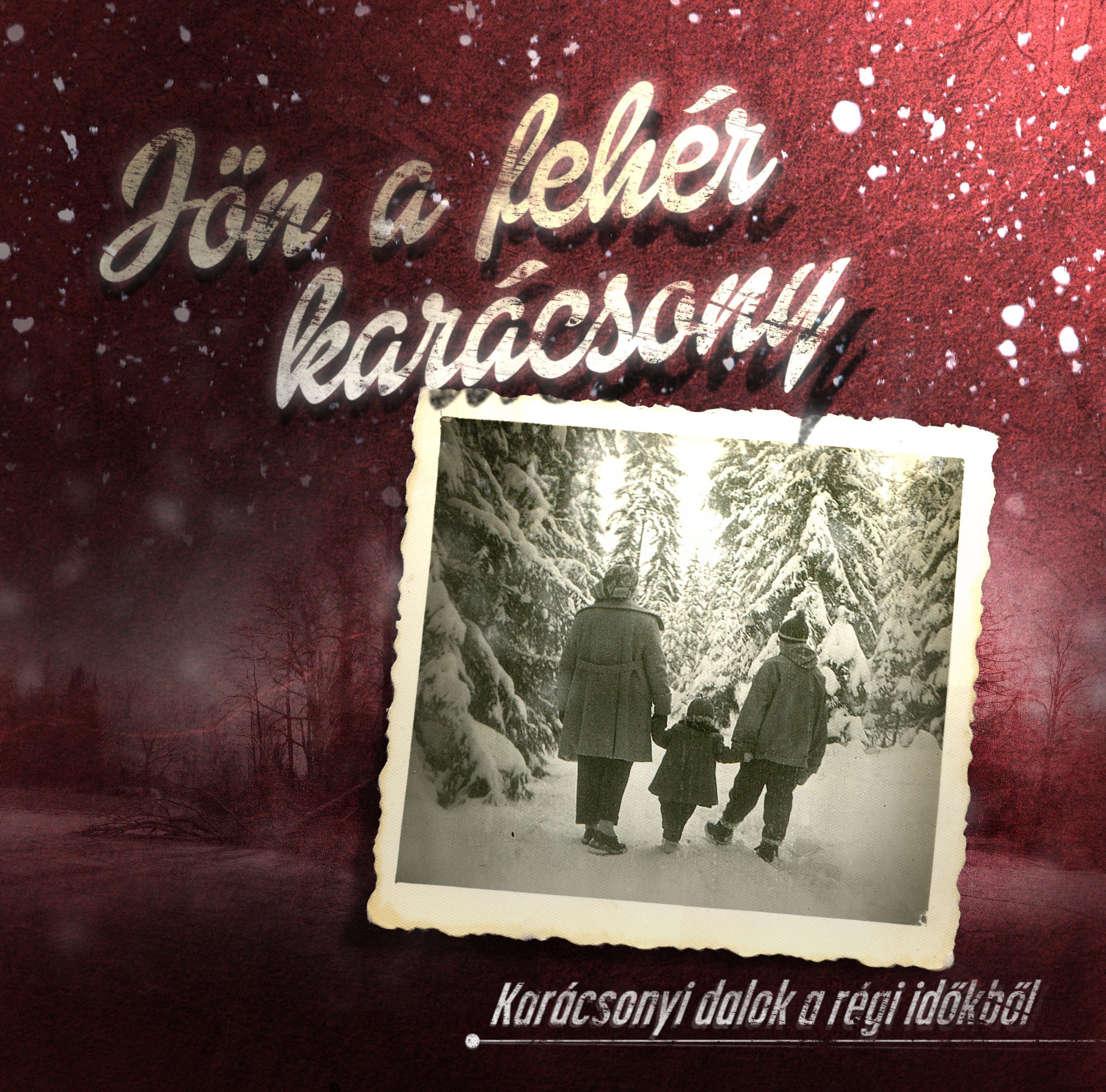 - - Jön a fehér karácsony - Karácsonyi dalok a régi időkből