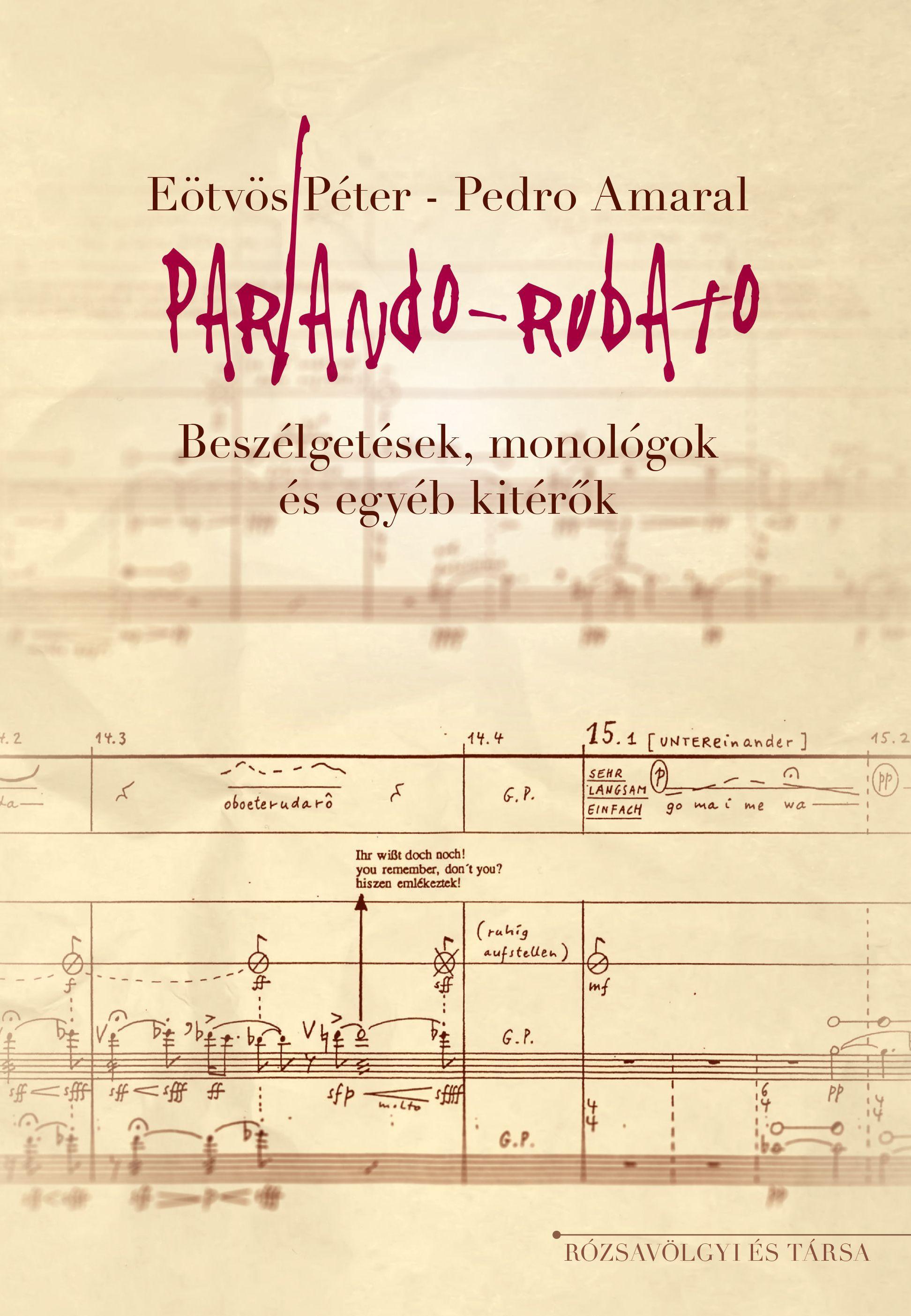 Eötvös Péter - Pedro Amaral - Parlando-Rubato - Beszélgetések, monológok és egyéb kitérők