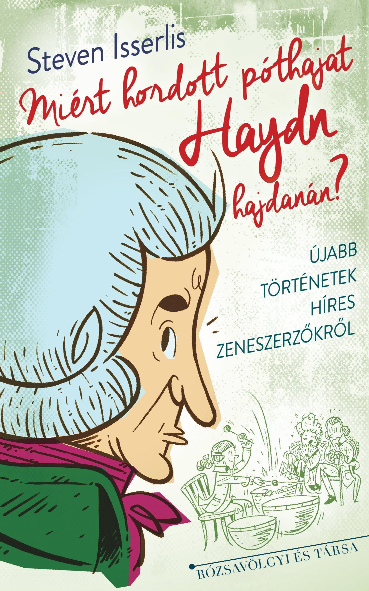 Steven Isserlis - Miért hordott póthajat Haydn hajdanán?