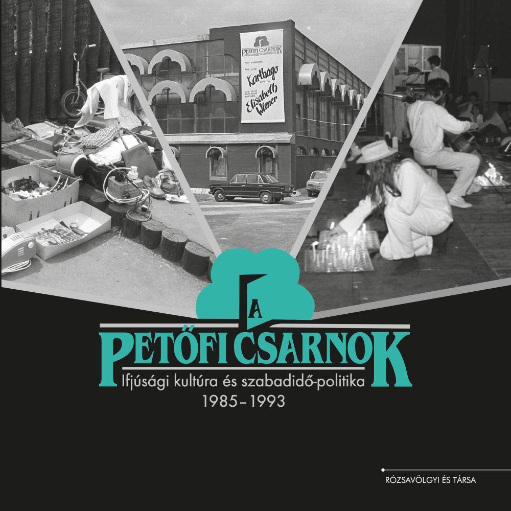 - - A Petőfi Csarnok - Ifjúsági kultúra és szabadidő-politika, 1985-1993