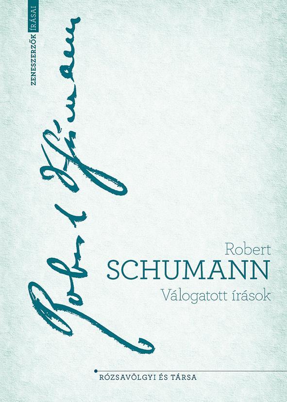 Robert Schumann - Válogatott írások