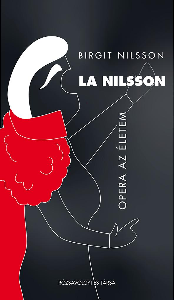 Birgit Nilsson - La Nilsson. Opera az életem