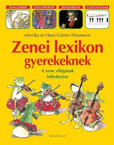 Monika Heumann - Hans-Günter Heumann - Zenei lexikon gyerekeknek